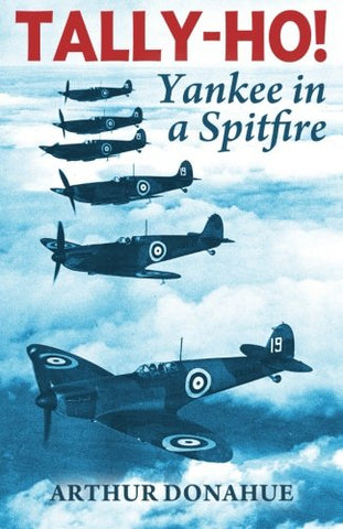 Tally-Ho!: Yankee in a Spitfire