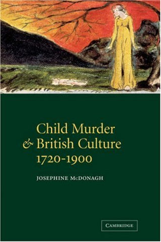 Child Murder and British Culture, 1720-1900