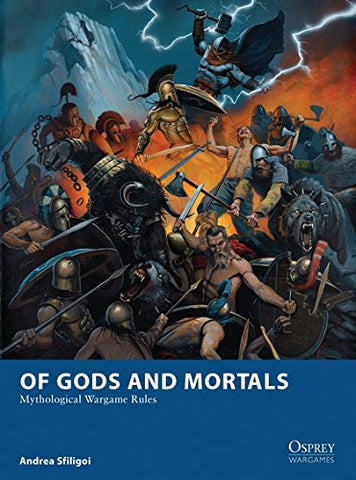 Of Gods and Mortals: Mythological Wargame Rules (Osprey Wargames)