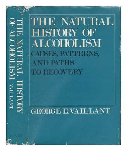 The Natural History of Alcoholism: Causes, Patterns, and Paths to Recovery, First edition