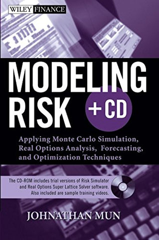 Modeling Risk: Applying Monte Carlo Simulation, Real Options Analysis, Forecasting, and Optimization Techniques (Wiley Finance)