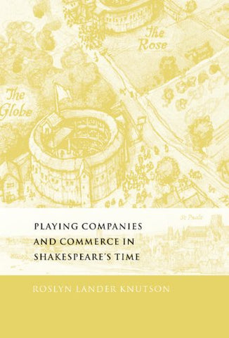 Playing Companies and Commerce in Shakespeare's Time