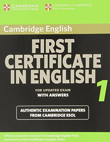 Cambridge First Certificate in English 1 for updated exam Student's Book with answers: Official Examination papers from University of Cambridge ESOL Examinations (FCE Practice Tests)