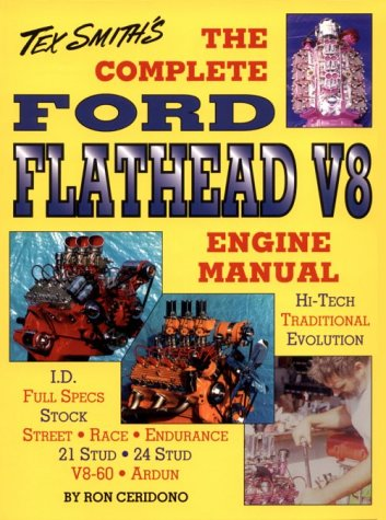 The Complete Ford Flathead V8 Engine Manual (Tex Smith's Hot Rod Library)