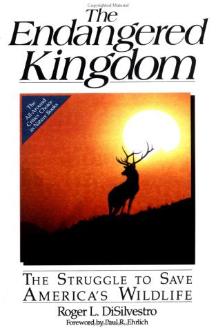 The Endangered Kingdom: The Struggle to Save America's Wildlife (Wiley Science Editions)