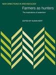 Farmers as Hunters: The Implications of Sedentism (New Directions in Archaeology)