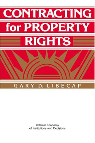 Contracting for Property Rights (Political Economy of Institutions and Decisions)