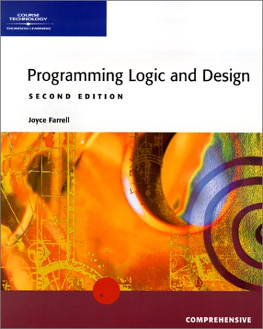 Programming Logic and Design -- Comprehensive, Second Edition
