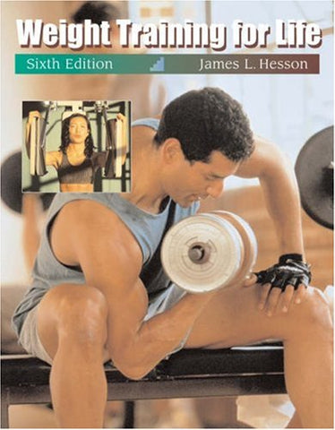 Weight Training for Life (The Wadsworth Activities Series)