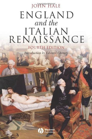 England and the Italian Renaissance: The Growth of Interest in its History and Art (Blackwell Classic Histories of Europe)