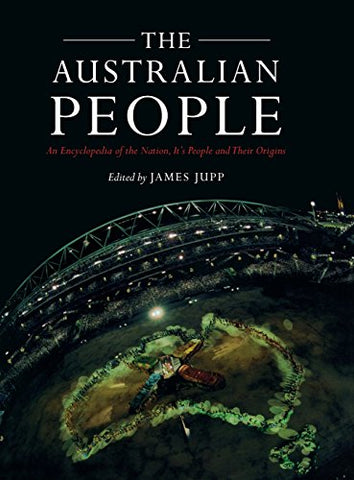 The Australian People: An Encyclopedia of the Nation, its People and their Origins