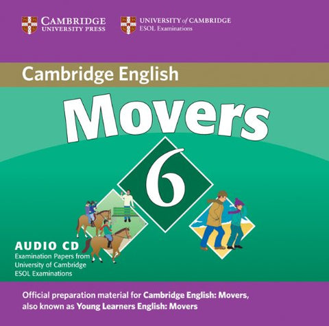 Cambridge Young Learners English Tests 6 Movers Audio CD: Examination Papers from University of Cambridge ESOL Examinations (No. 6)