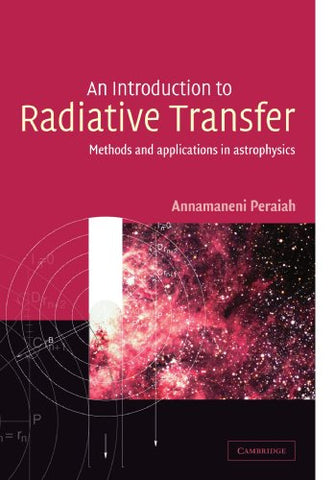 An Introduction to Radiative Transfer: Methods and Applications in Astrophysics