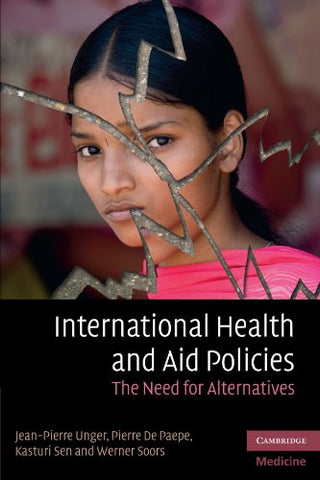 International Health and Aid Policies: The Need for Alternatives (Cambridge Medicine (Paperback))