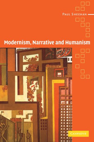 Modernism, Narrative and Humanism