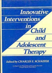 Innovative Intervention in Child and Adolescent Therapy (Wiley Series on Personality Processes)