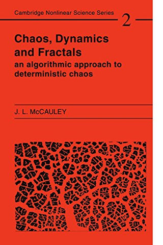 Chaos, Dynamics, and Fractals: An Algorithmic Approach to Deterministic Chaos (Cambridge Nonlinear Science Series)