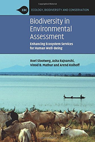 Biodiversity in Environmental Assessment: Enhancing Ecosystem Services for Human Well-Being (Ecology, Biodiversity and Conservation)