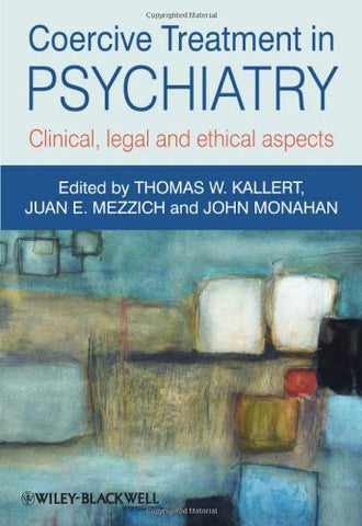 Coercive Treatment in Psychiatry: Clinical, legal and ethical aspects