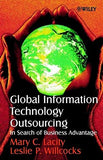 Global Information Technology Outsourcing: In Search of Business Advantage