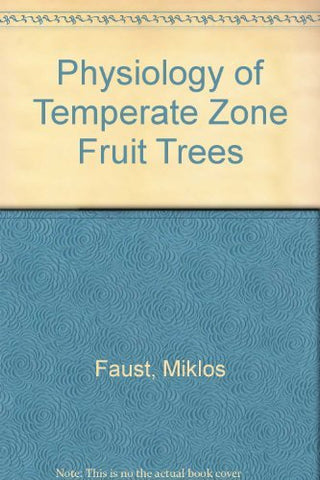Physiology of Temperate Zone Fruit Trees