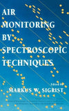 Air Monitoring by Spectroscopic Techniques. Chemical Analysis, Volume 127