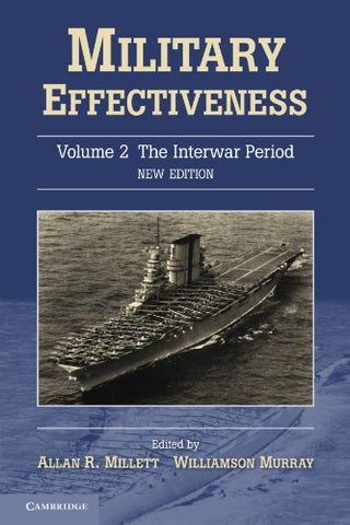 Military Effectiveness (Military Effectiveness 3 Volume Set) (Volume 2)