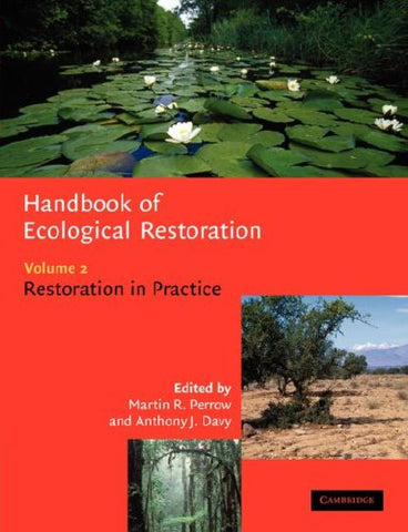 Handbook of Ecological Restoration: Volume 2, Restoration in Practice