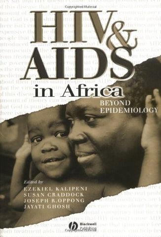 HIV and AIDS in Africa: Beyond Epidemiology