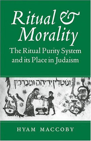 Ritual and Morality: The Ritual Purity System and its Place in Judaism