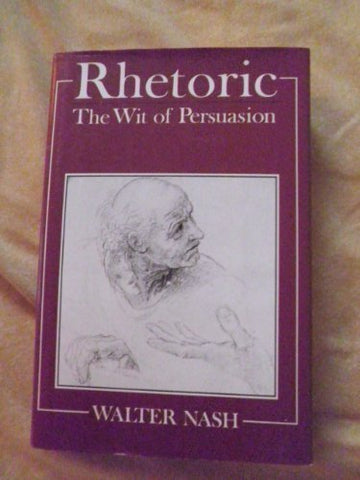 Rhetoric: The Wit of Persuasion (Language Library)