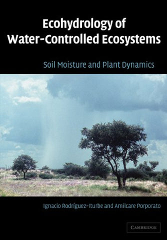 Ecohydrology of Water-Controlled Ecosystems: Soil Moisture and Plant Dynamics