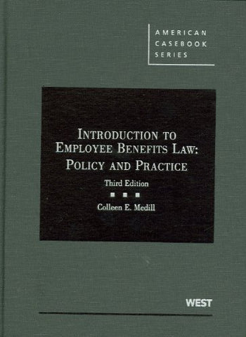 Introduction to Employee Benefits Law: Policy and Practice, 3d (American Casebook Series)