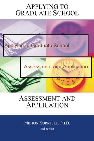 Applying to Graduate School: Assessment and Application - 2nd edition