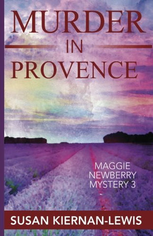 Murder in Provence (The Maggie Newberry Mystery Series)