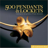 500 Pendants & Lockets: Contemporary Interpretations of Classic Adornments (500 Series)