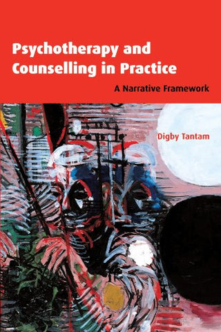Psychotherapy and Counselling in Practice: A Narrative Framework