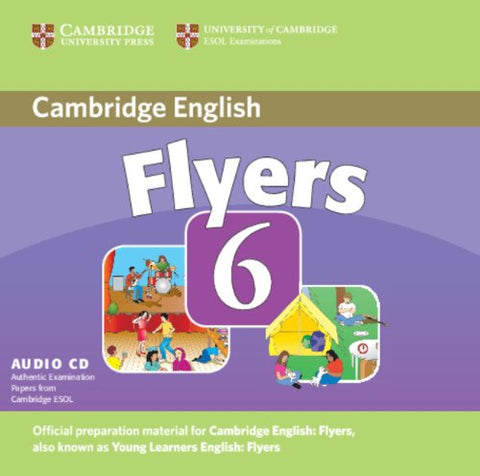 Cambridge Young Learners English Tests 6 Flyers Audio CD: Examination Papers from University of Cambridge ESOL Examinations (No. 6)