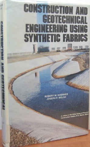 Construction and Geotechnical Engineering Using Synthetic Fabrics (Wiley Series of Practical Construction Guides)