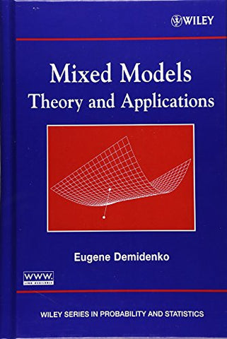 Mixed Models: Theory and Applications