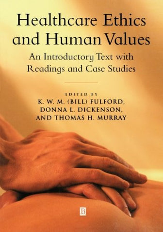 Healthcare Ethics and Human Values: An Introductory Text with Readings and Case Studies