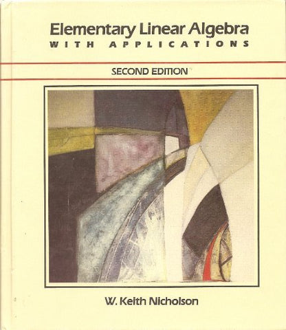 Elementary Linear Algebra with Applications (Prindle, Weber & Schmidt series in mathematics)