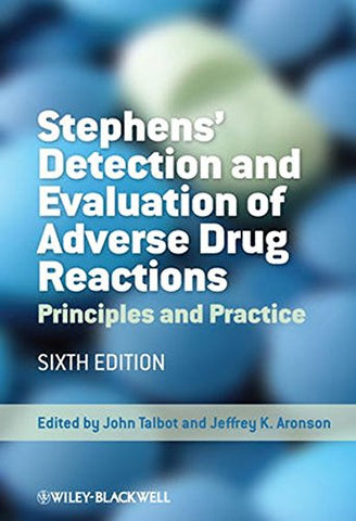 Stephens' Detection and Evaluation of Adverse Drug Reactions: Principles and Practice