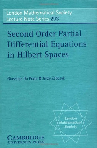 Second Order Partial Differential Equations in Hilbert Spaces (London Mathematical Society Lecture Note Series)