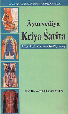 Ayurvediya Kriya Sarira: A Text Book of Ayurvediya Physiology