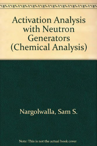 Activation Analysis with Neutron Generators (Chemical Analysis)