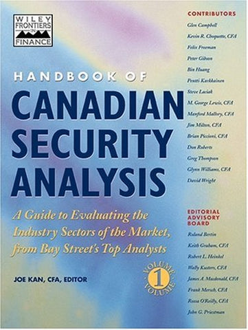 Handbook of Canadian Security Analysis: A Guide to Evaluating the Industry Sectors of the Market, from Bay Street's Top Analysts, Vol. 1