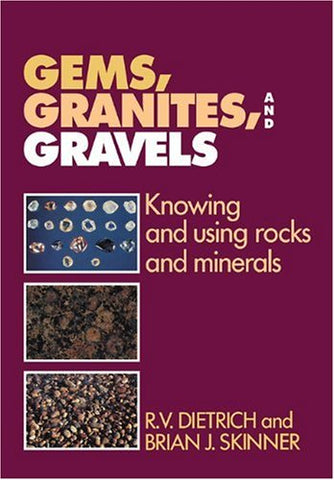 Gems, Granites, and Gravels: Knowing and Using Rocks and Minerals