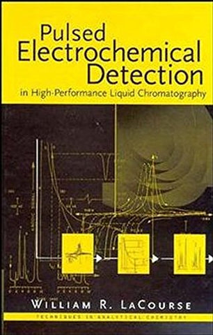 Pulsed Electrochemical Detection in High-Performance Liquid Chromatography (Techniques in Analytical Chemistry)