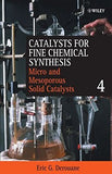 Catalysts for Fine Chemical Synthesis, Microporous and Mesoporous Solid Catalysts (Catalysts For Fine Chemicals Synthesis) (Volume 4)